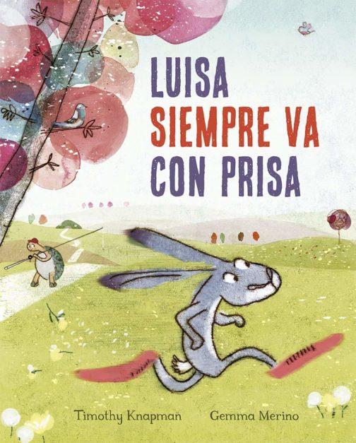 Luisa siempre va con prisa