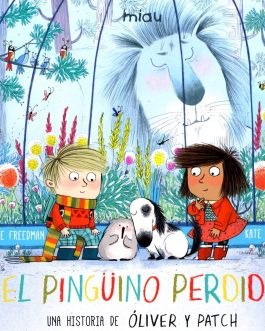 El pingüino perdido. Una historia de Óliver y Patch