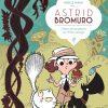 ASTRID BROMURO 3. Como escamotear al Niño salvaje