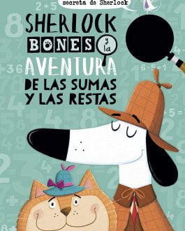 Sherlock Bones y la aventura de las sumas y las restas