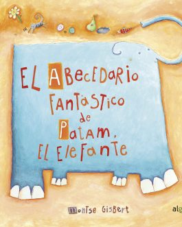 El abecedario fantástico de Patam el elefante