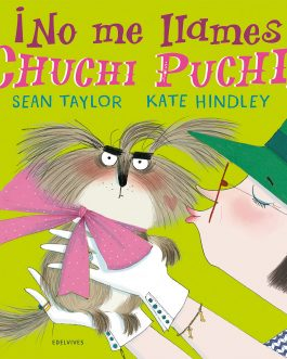¡No me llames Chuchi Puchi!