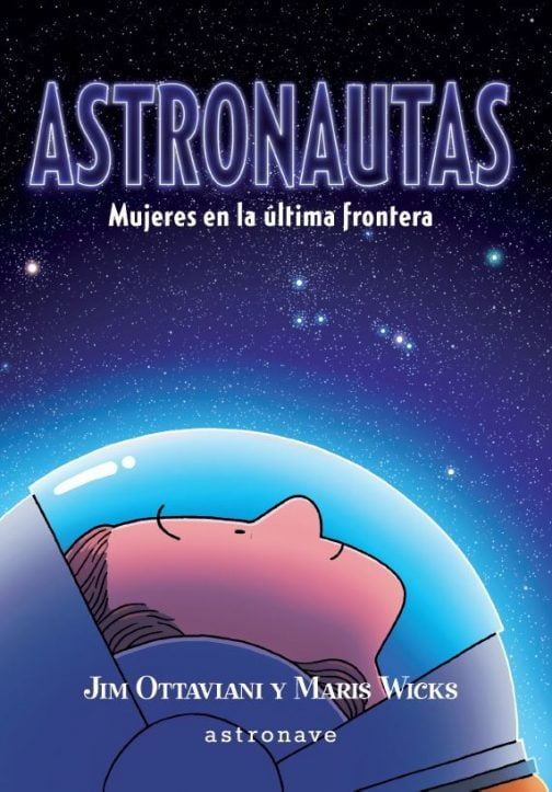 Astronautas. Mujeres en la última frontera