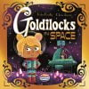 Goldilocks in Space