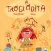 A troglodita