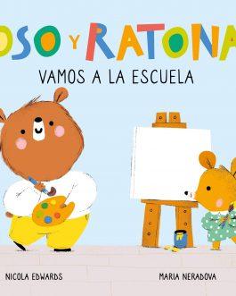 Oso y Ratona. Vamos a la escuela
