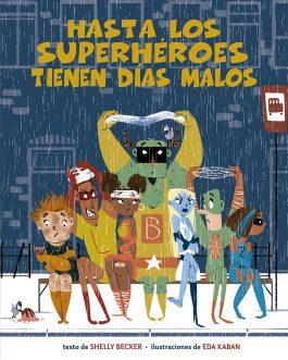 Hasta los superhéroes tienen días malos
