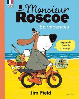 Monsieur Roscoe en vacances